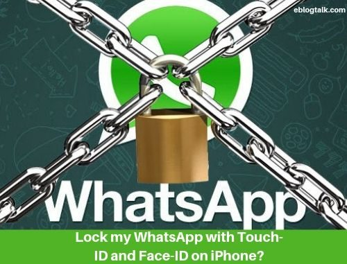 lock my WhatsApp with Touch-ID and Face-ID on iPhone
