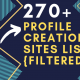 Best 270+ Profile Creation Sites List {Filtered Sites}